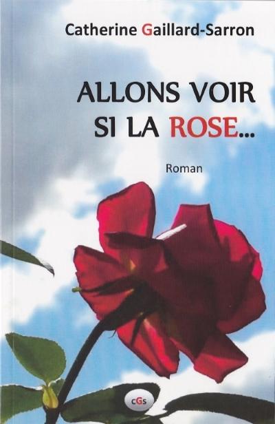 Allons voir si la rose, roman noir, Catherine Gaillard-Sarron 2015