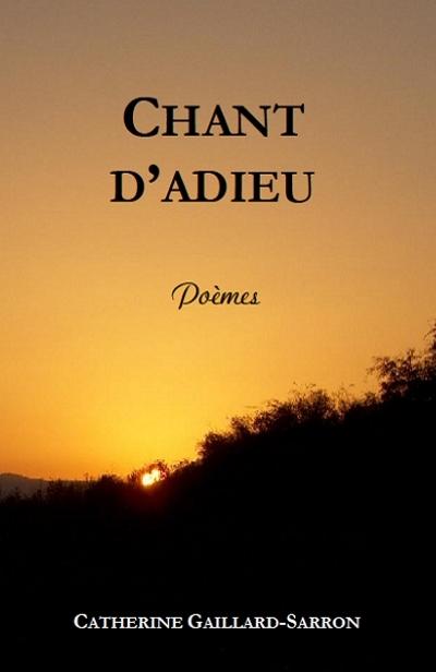 Chant d'adieu, poèmes sur le dècès d'une maman, Catherine Gaillard-Sarron 2012