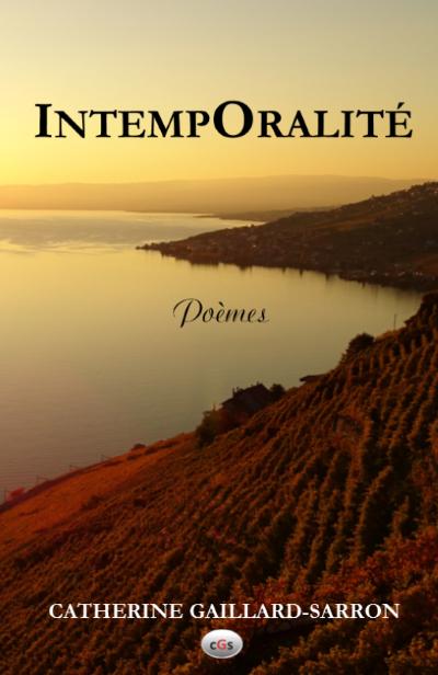 Intemporalité 2017, Poèmes de Catherine Gaillard-Sarron