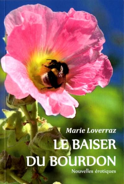 Le baiser du bourdon de Marie Loverraz